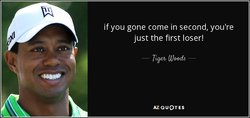 d-you-re-just-the-first-loser-tiger-woods-38-56-46.jpg